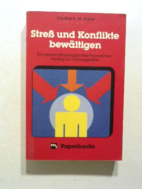 Huber, Günther K. M.: Stress und Konflikte bewältigen.
