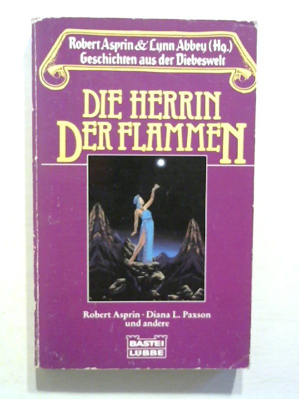 Asprin, Robert und Lynn Abbey: Geschichten aus der Diebeswelt: Die Herrin der Flammen.