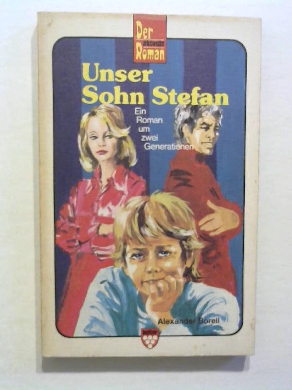 Unser Sohn Stefan : ein Roman um 2 Generationen.
