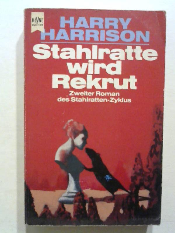 Harrison, Harry: Stahlratte wird Rekrut.