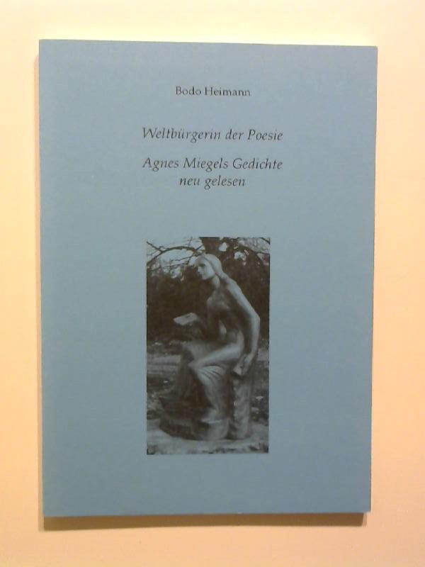 Weltbürgerin der Poesie. Agnes Miegels Gedichte neu gelesen Jahresgabe 2008 der Agnes-Miegel.Gesellschaft.