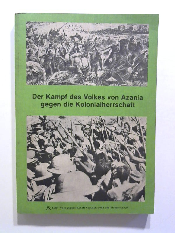 Der Kampf des Volkes von Azania gegen gie Kolonialherrschaft.