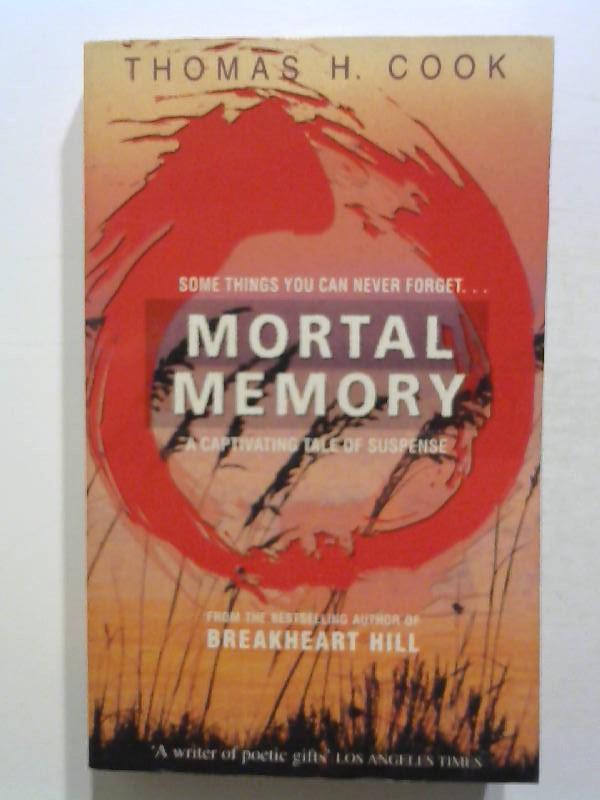 Cook, Thomas H.: Mortal Memory.