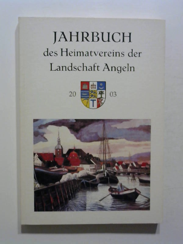 Jahrbuch des Heimatvereins der Landschaft Angeln 2003.