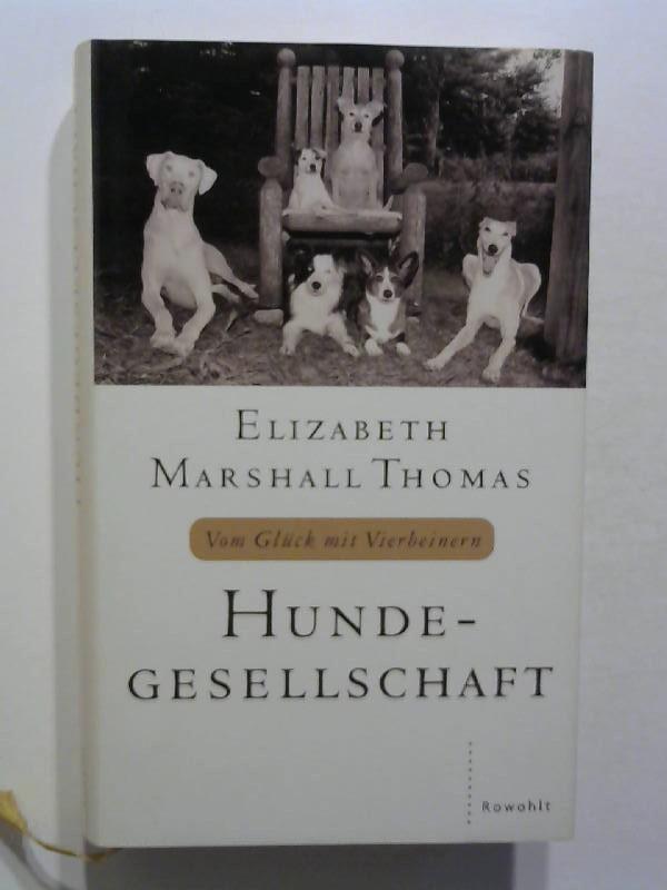 Hundegesellschaft. Vom Glück mit Vierbeinern.