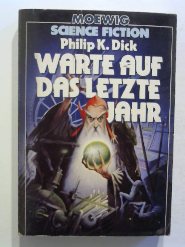 Dick, Philip K.: Warte auf das letzte Jahr.