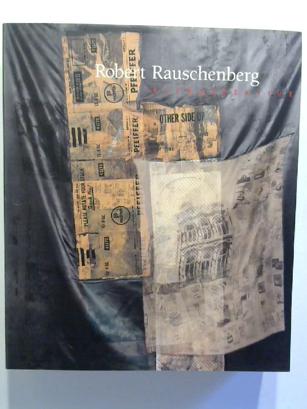 Robert Rauschenberg. Retrospektive.