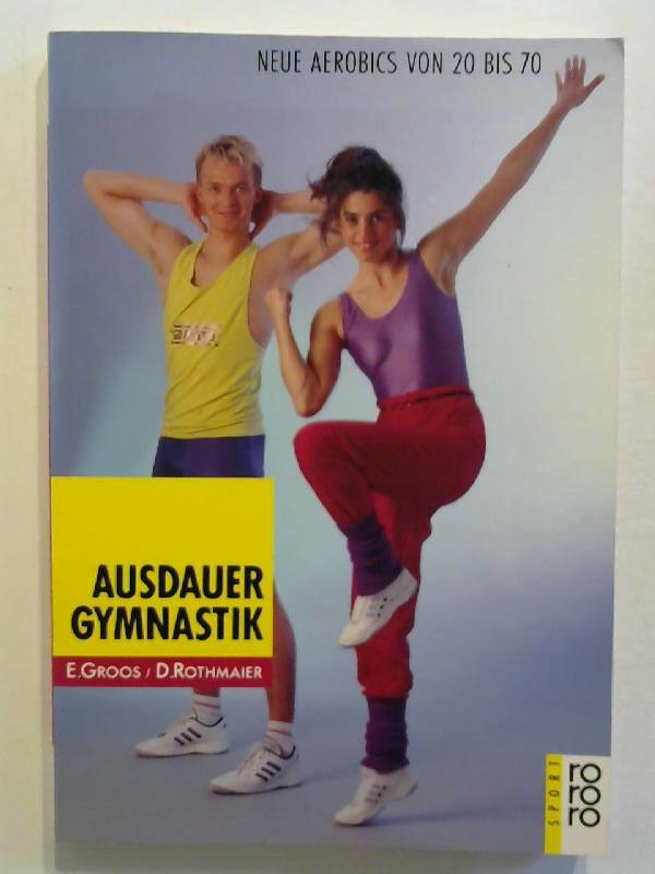 Ausdauergymnastik. Neue Aerobics von 20 bis 70.