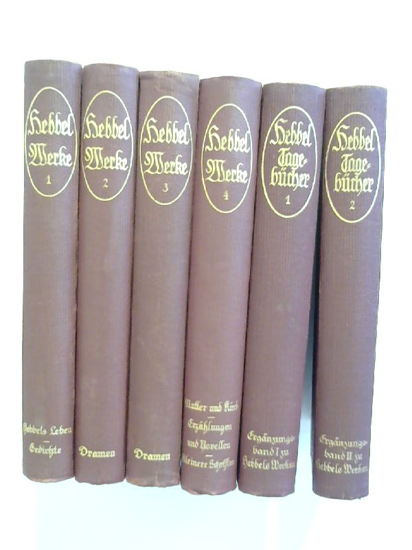 Hebbels Werke in vier Bänden nebst Zwei Ergänzungsbänden: Hebbels Tagebücher. 6 Bände