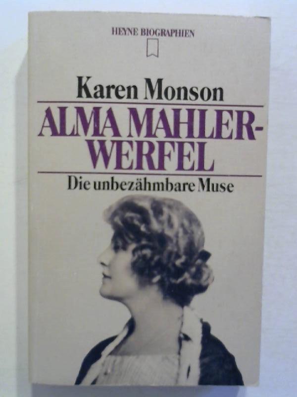 Alma Mahler-Werfel: Die unbezähmbare Muse.