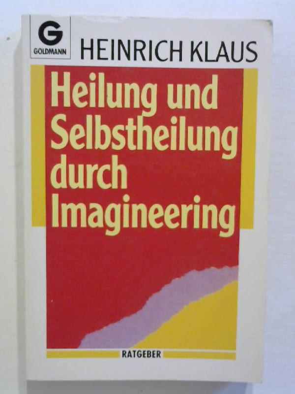 Heilung und Selbstheilung durch Imagineering.
