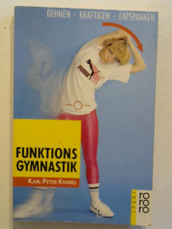 Funktionsgymnastik: Dehnen, Kräftigen, Entspannen.