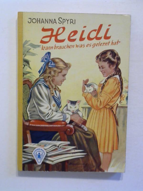 Heidi kann brauchen was es gelernt hat. Heidi Band II.
