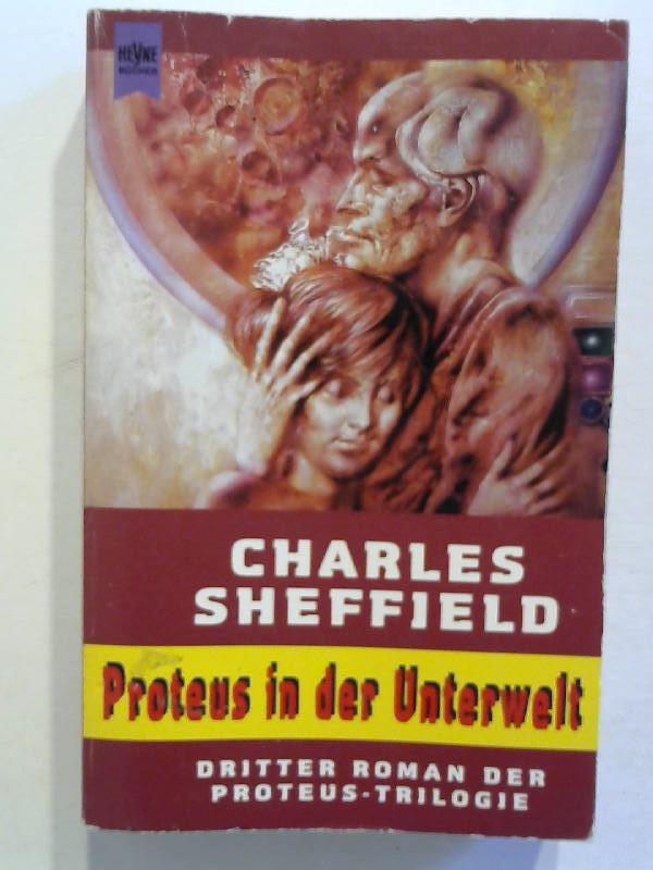 Sheffield, Charles: Proteus in der Unterwelt.