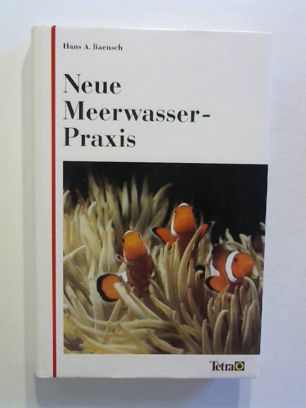 Baensch, Hans A.: Neue Meerwasser - Praxis.