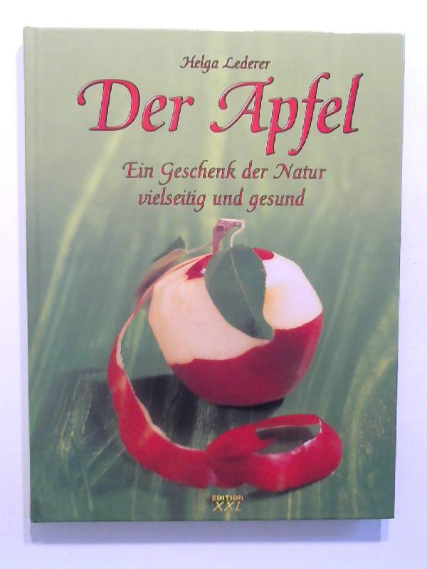 Lederer, Helga: Der Apfel. Ein Geschenk der Natur vielseitig und gesund.
