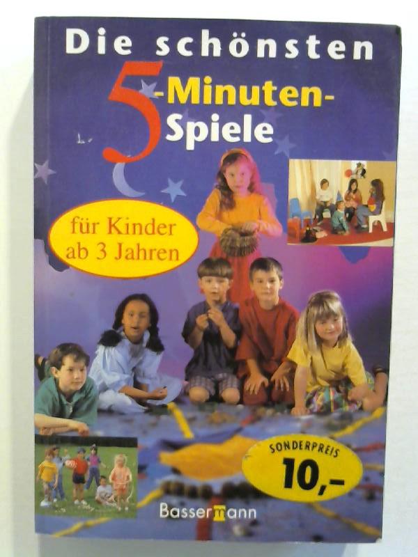 Die schönsten 5-Minuten-Spiele. Für Kinder ab 3 Jahren.