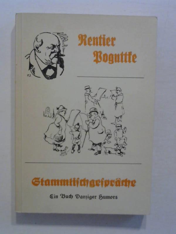 Jaenicke, Fritz: Rentier Poguttke - Stammtischgespräche.