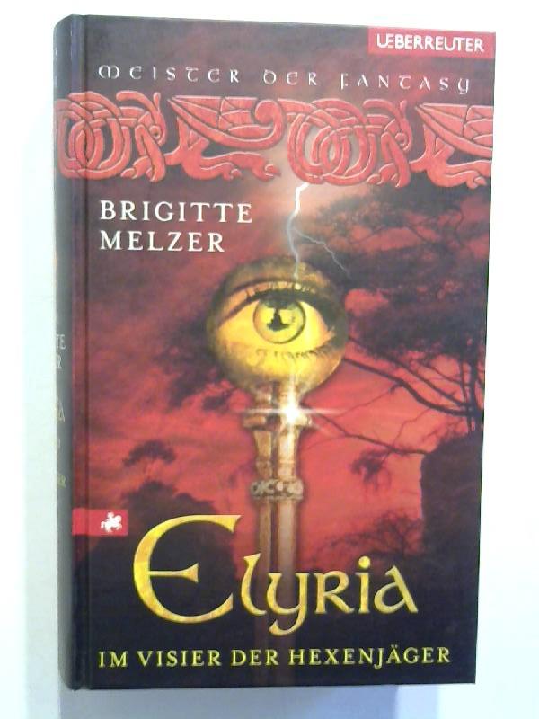 Melzer, Brigitte: Elyria - Im Visier der Hexenjäger.
