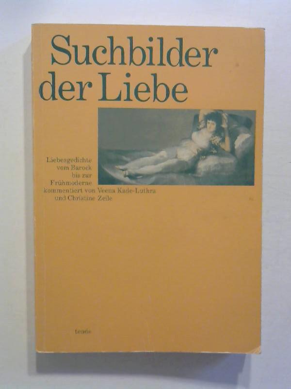 Suchbilder der Liebe. Liebesgedichte vom Barock zur Frühmoderne.