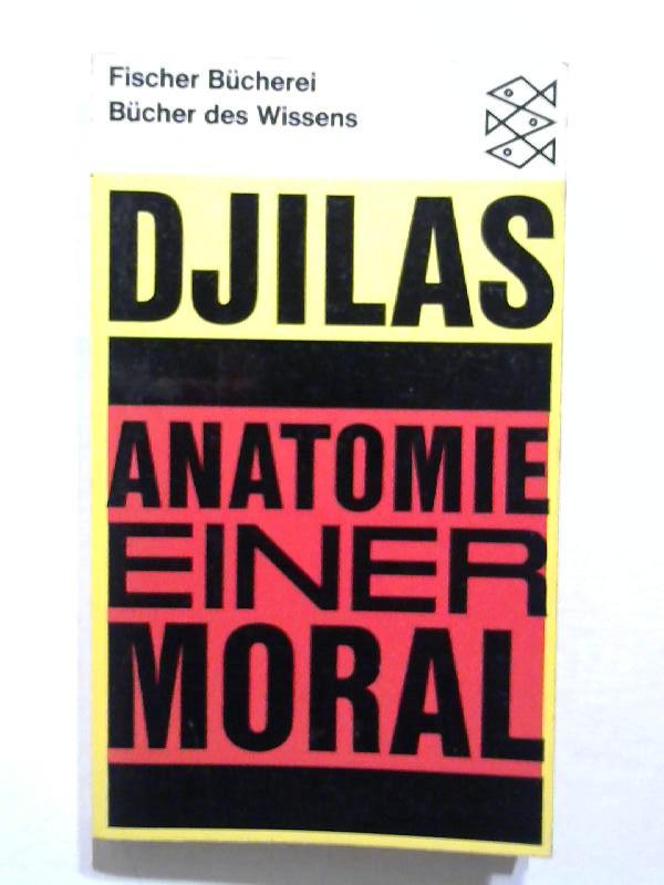 Anatomie einer Moral.