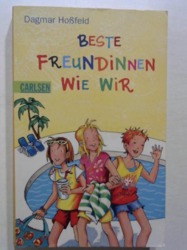 Hoßfeld, Dagmar: Beste Freundinnen wie wir.