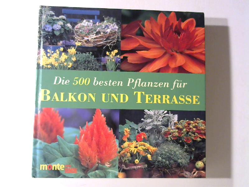 Rausch, Andrea und Annette Timmermann: Die 500 besten Pflanzen für Balkon und Terrasse.