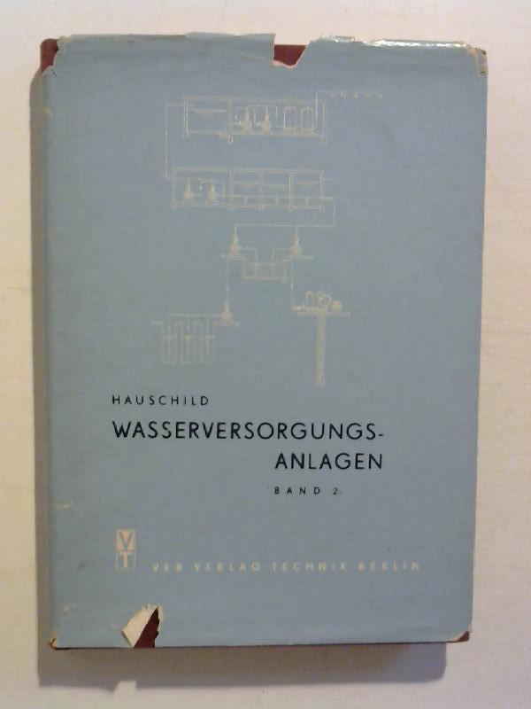 Wasserversorgungsanlagen. HIER: Band 2. Gewinnung, Speicherung, Aufbereitung und Förderung des Wassers. NUR Band 2!