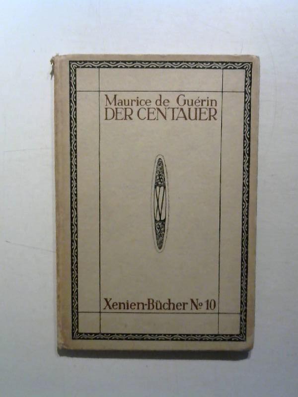Der Centaur. Xenien Bücher No 10.