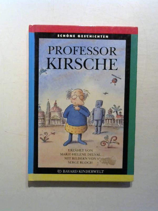 Professor Kirsche - Schöne Geschichten.