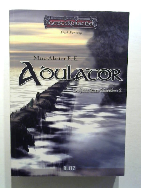 Marc-Alastor E.-E.: Adulator. De Joco Suae Moechae 2.