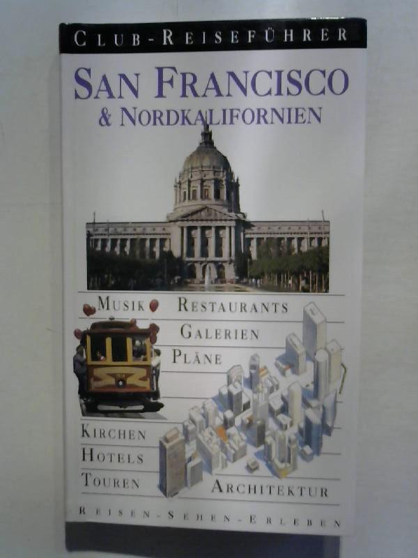 Club-Reiseführer San Francisco & Nordkalifornien. Reisen sehen erleben.