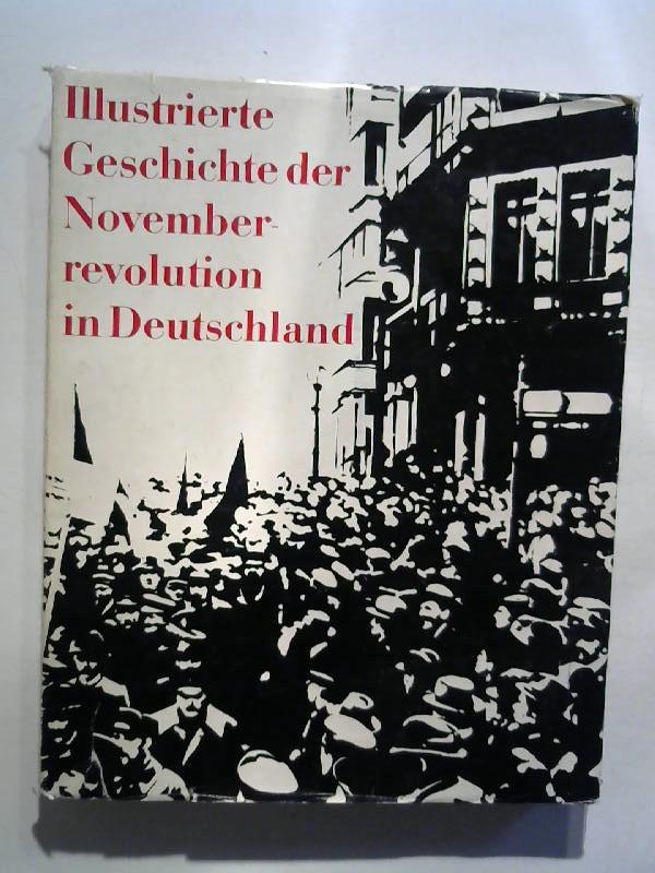 Illustrierte Geschichte der Novemberrevolution in Deutschland.