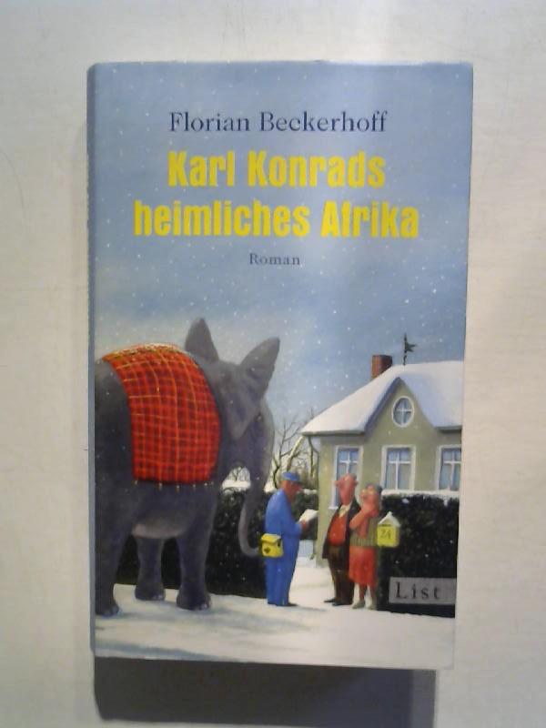 Beckerhoff, Florian: Karl Konrads heimliches Afrika.
