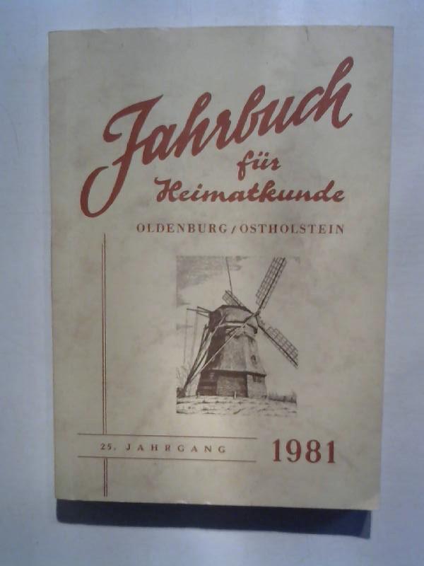 Jahrbuch für Heimatkunde Oldenburg/ Holstein. 25. Jahrgang 1981.