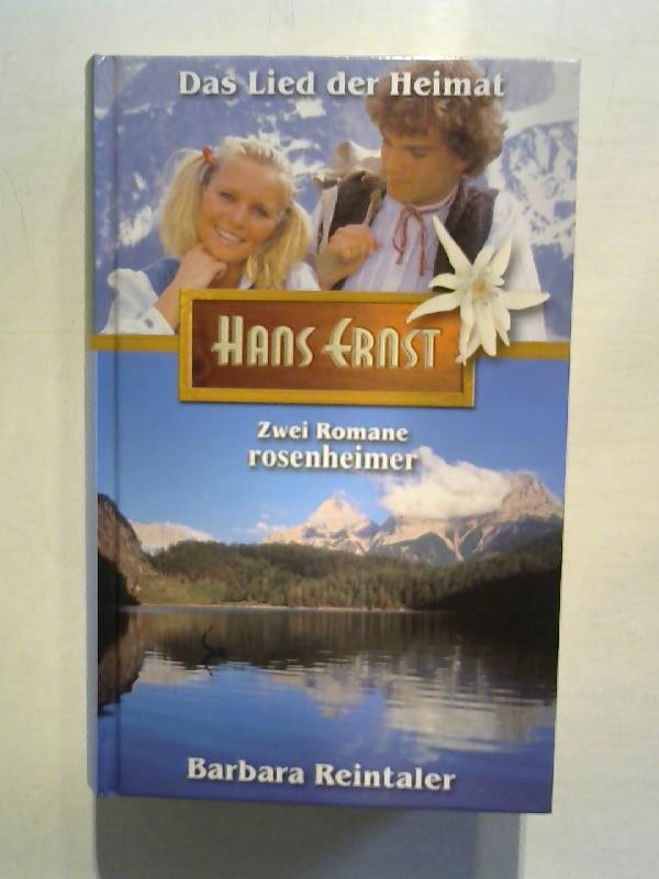Hans, Ernst: Das Lied der Heimat / Barbara Reintaler.