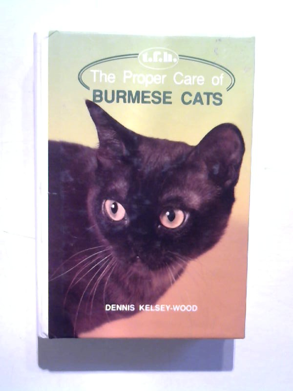 The proper care of Burmese Cats.