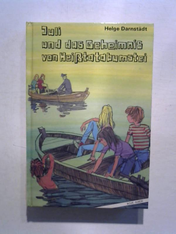 Juli und das Geheimnis von Heißtatabumstei.