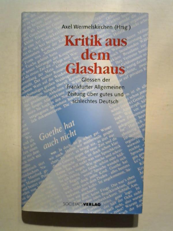 Kritik aus dem Glashaus.
