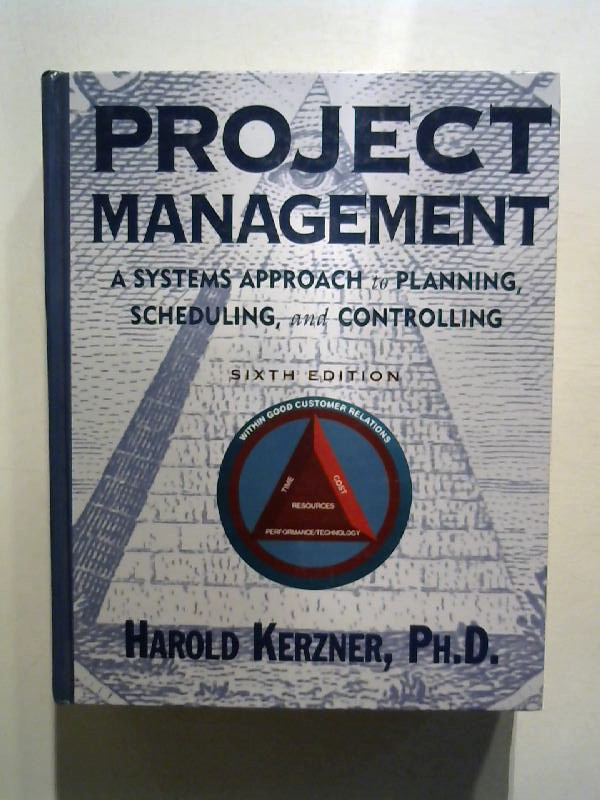 Project Management: A Systems Approach to Planning, Scheduling, and Controlling. 6th ed.