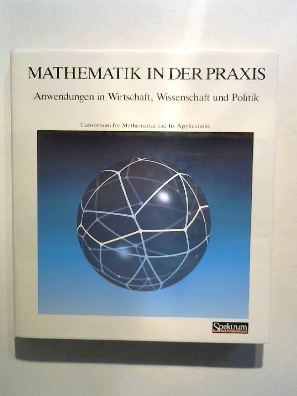 Garfunkel, Salomon und Lynn A. Steen: Mathematik in der Praxis: Anwendungen in Wirtschaft, Wissenschaft und Politik.