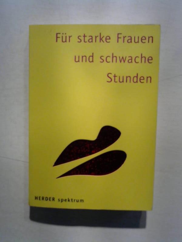 Frauenknecht, Sabine und Gabriele Hartlieb: Für starke Frauen und schwache Stunden.