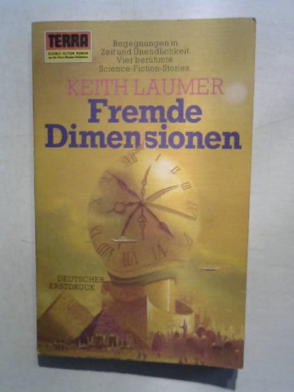 Laumer, Keith: Fremde Dimensionen. Begegnungen in Zeit und Unendlichkeit.