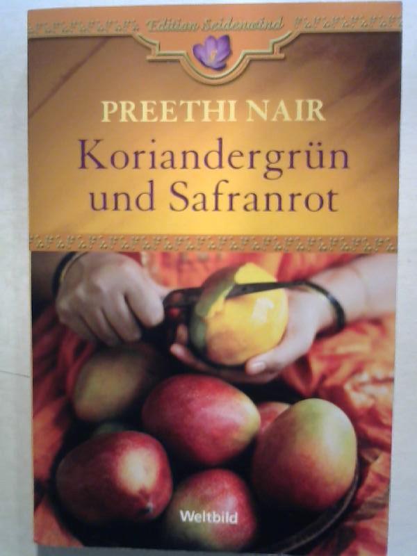 Nair, Preethi: Koriandergrün und Safranrot.