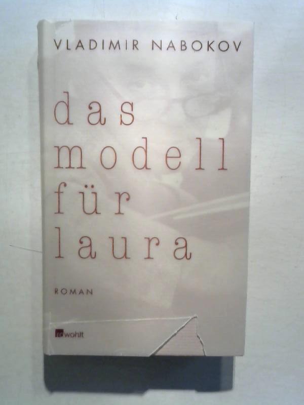 Nabokov, Vladimir: Das Modell für Laura.