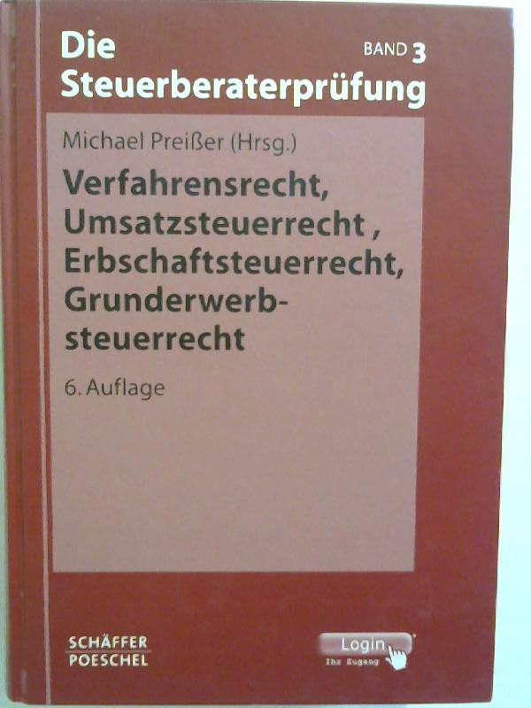 Die Steuerberaterprüfung: HIER: Band 3: Verfahrensrecht, Umsatzsteuerrecht, Erbschaftssteuerrecht, Grunderwerbsteuerrecht. 6. Auflage. NUR BAND 3!