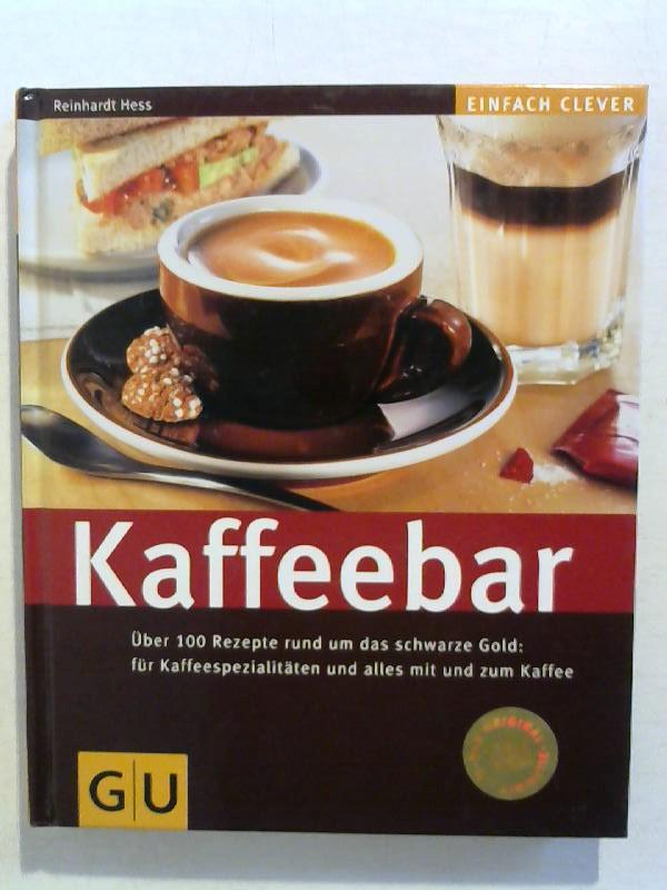 Kaffeebar: Über 100 Rezepte rund um das schwarze gold: für Kaffeespezialitäten und alles mit und zum Kaffee.