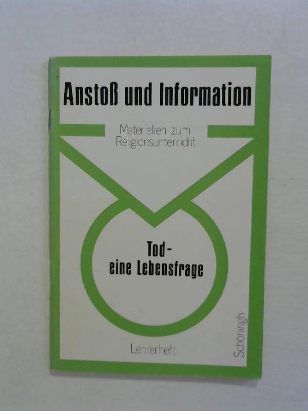 Pullwitt, Jürgen: Tod - eine Lebensfrage. Lehrerheft. Anstoß und Information - Materialien zum Religionsunterricht.