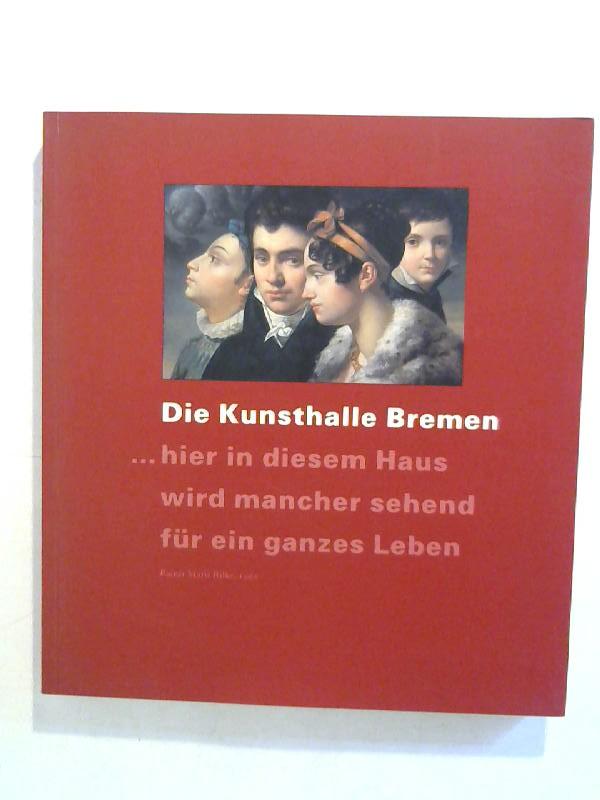 Wenzel, Jacob: Die Kunsthalle Bremen zu Gast in Bonn. Meisterwerke aus sechs Jahrhunderten.