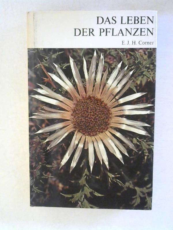 Corner, E. J. H.: Das Leben der Pflanzen. Enzyklopädie der Natur - Band 4.